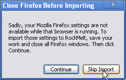 Firefox needs to be closed if you want to import your settings